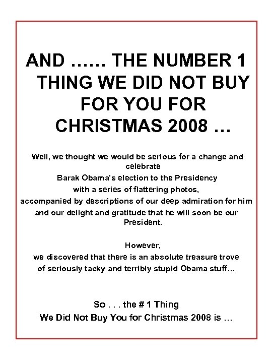 AND …… THE NUMBER 1 THING WE DID NOT BUY FOR YOU FOR CHRISTMAS