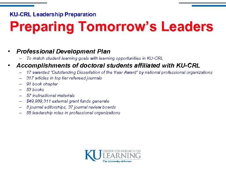 KU-CRL Leadership Preparation Preparing Tomorrow's Leaders • Professional Development Plan – To match student