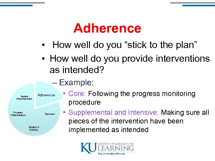 """Adherence • How well do you """"stick to the plan"""" • How well do"""