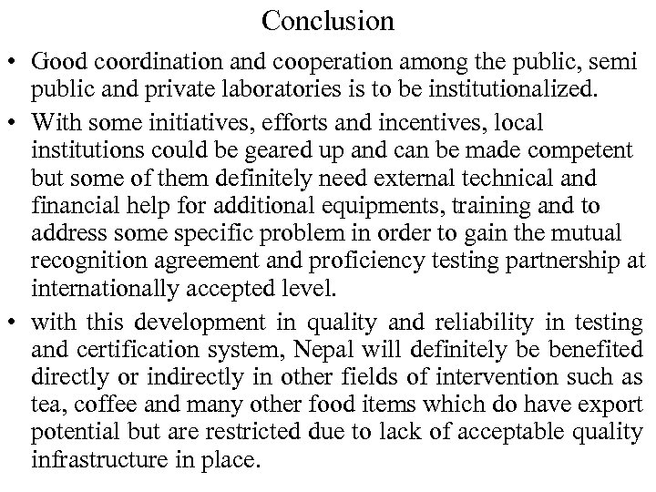Conclusion • Good coordination and cooperation among the public, semi public and private laboratories
