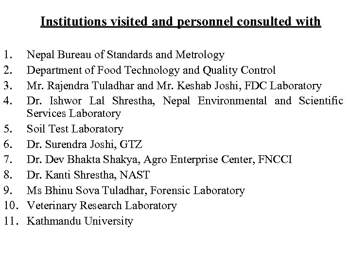Institutions visited and personnel consulted with 1. 2. 3. 4. Nepal Bureau of Standards