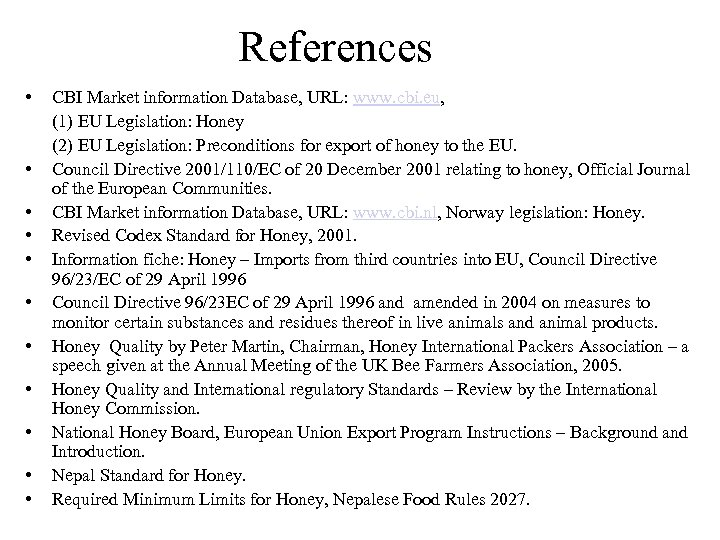 References • CBI Market information Database, URL: www. cbi. eu, (1) EU Legislation: Honey