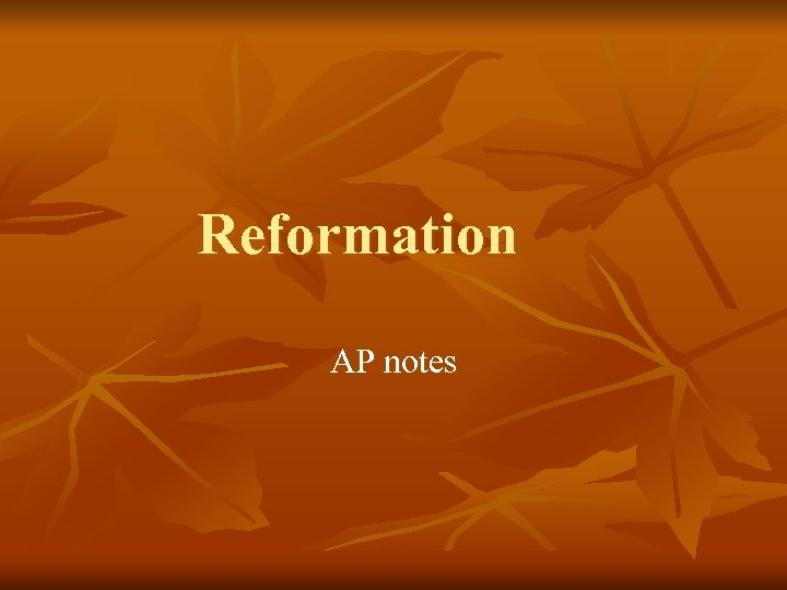 Reformation AP notes