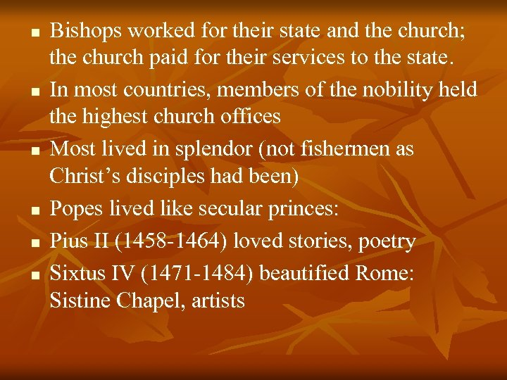 n n n Bishops worked for their state and the church; the church paid