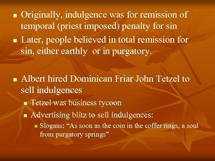n n n Originally, indulgence was for remission of temporal (priest imposed) penalty for