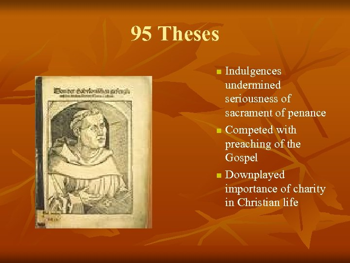 95 Theses Indulgences undermined seriousness of sacrament of penance n Competed with preaching of
