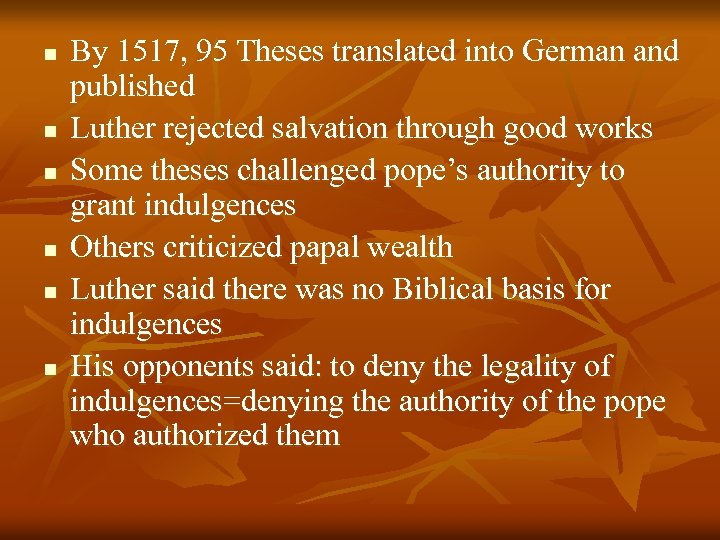 n n n By 1517, 95 Theses translated into German and published Luther rejected