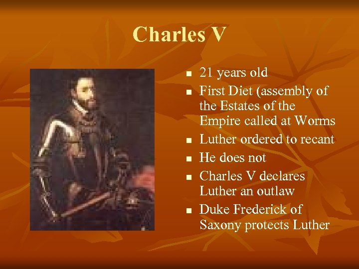 Charles V n n n 21 years old First Diet (assembly of the Estates