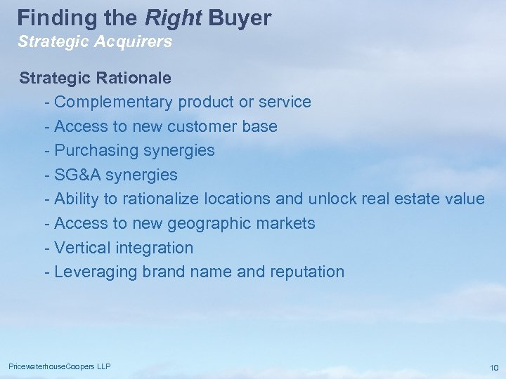 Finding the Right Buyer Strategic Acquirers Strategic Rationale - Complementary product or service -