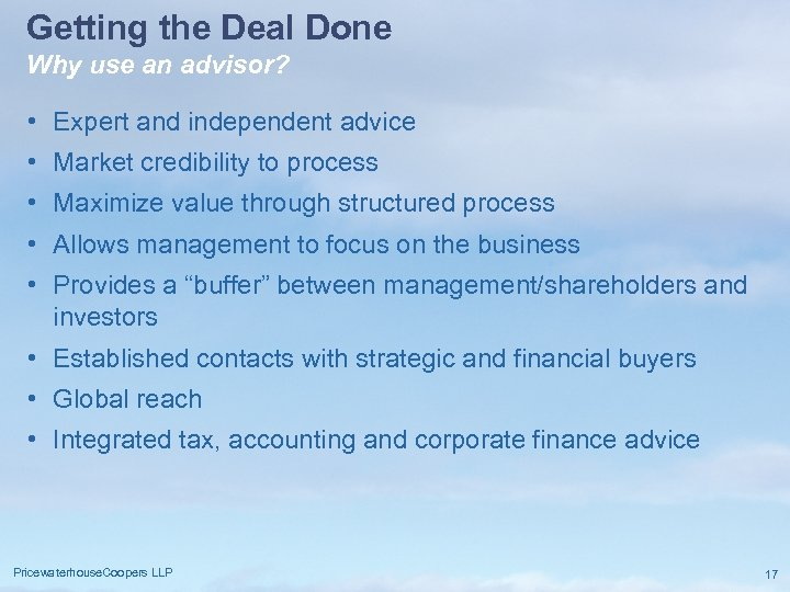 Getting the Deal Done Why use an advisor? • Expert and independent advice •