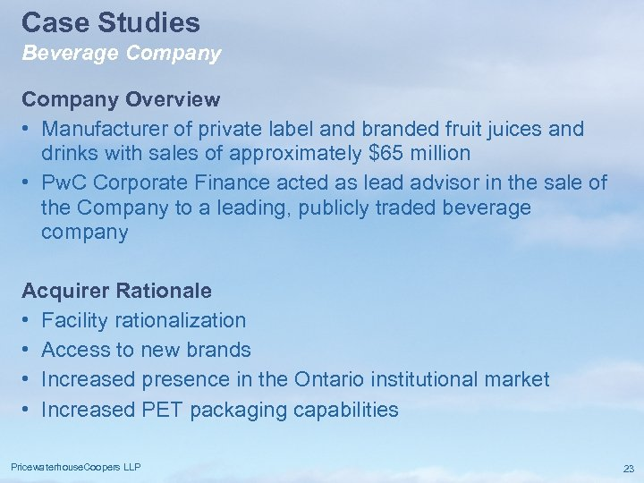 Case Studies Beverage Company Overview • Manufacturer of private label and branded fruit juices
