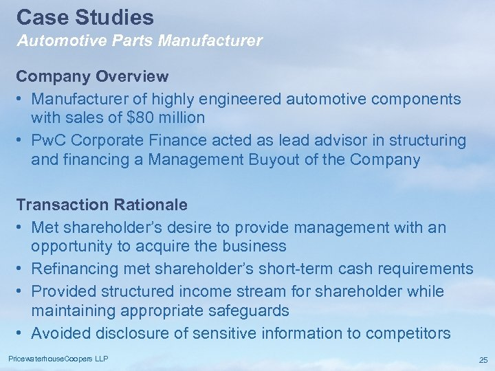 Case Studies Automotive Parts Manufacturer Company Overview • Manufacturer of highly engineered automotive components