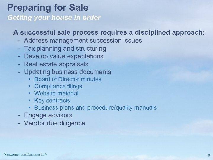 Preparing for Sale Getting your house in order A successful sale process requires a