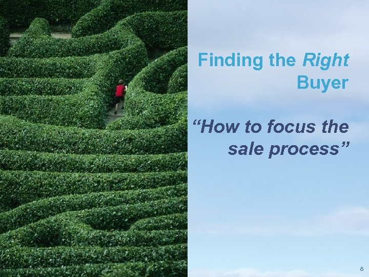 """Finding the Right Buyer """"How to focus the sale process"""" Pricewaterhouse. Coopers LLP 8"""