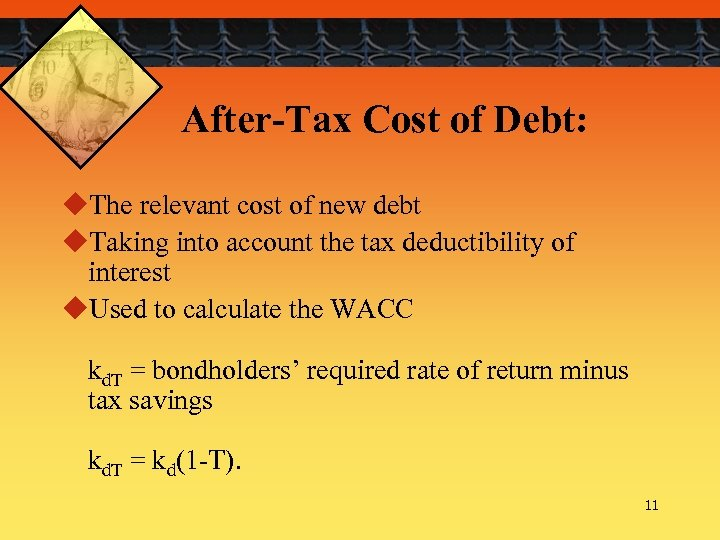 After-Tax Cost of Debt: u. The relevant cost of new debt u. Taking into
