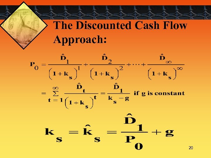 The Discounted Cash Flow Approach: 20