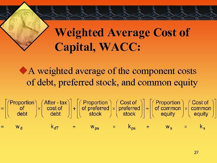 Weighted Average Cost of Capital, WACC: u. A weighted average of the component costs