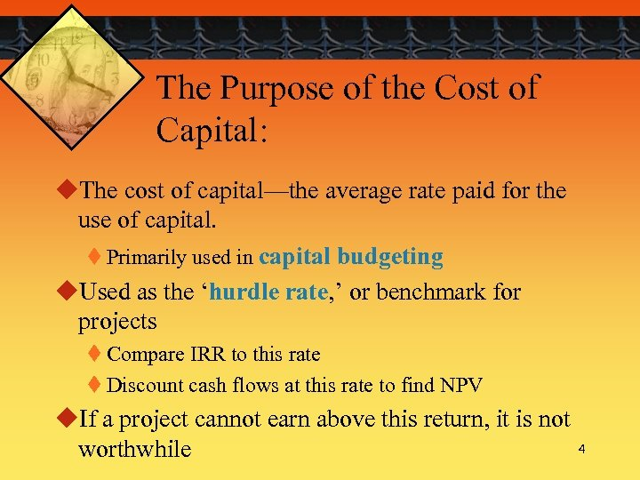The Purpose of the Cost of Capital: u. The cost of capital—the average rate