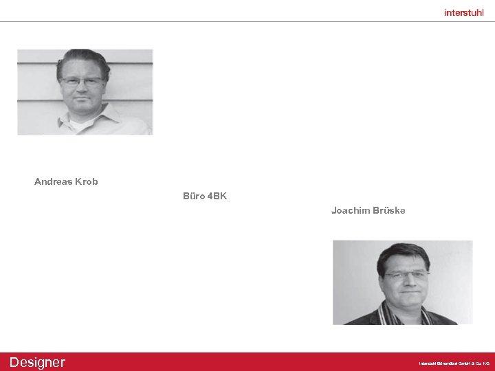 Andreas Krob Büro 4 BK Joachim Brüske Designer Interstuhl Büromöbel Gmb. H & Co.