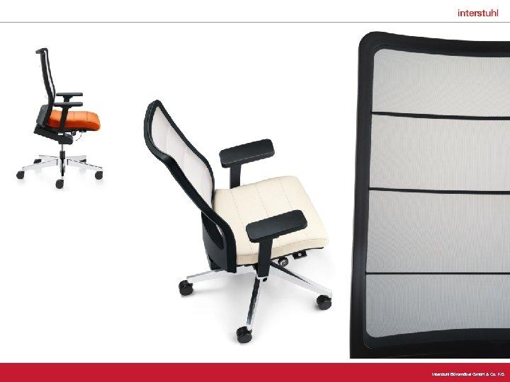 Interstuhl Büromöbel Gmb. H & Co. KG