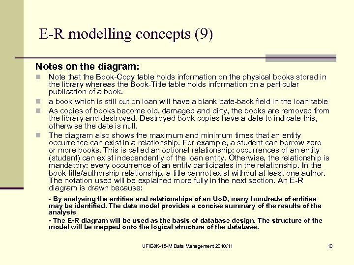 E-R modelling concepts (9) Notes on the diagram: Note that the Book-Copy table holds