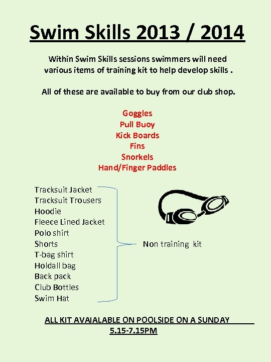 Swim Skills 2013 / 2014 Within Swim Skills sessions swimmers will need various items