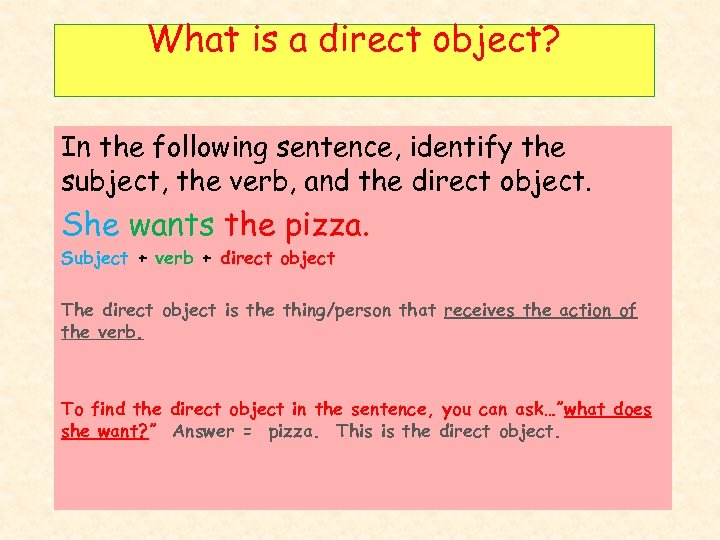 What is a direct object? In the following sentence, identify the subject, the verb,