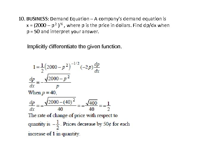 10. BUSINESS: Demand Equation – A company's demand equation is x = (2000 –