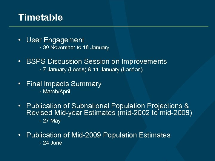 Timetable • User Engagement - 30 November to 18 January • BSPS Discussion Session
