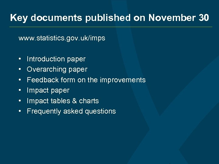 Key documents published on November 30 www. statistics. gov. uk/imps • • • Introduction
