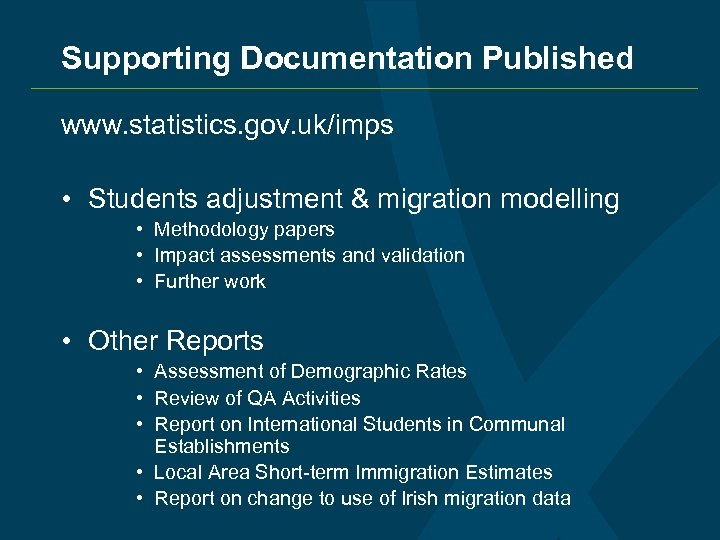 Supporting Documentation Published www. statistics. gov. uk/imps • Students adjustment & migration modelling •