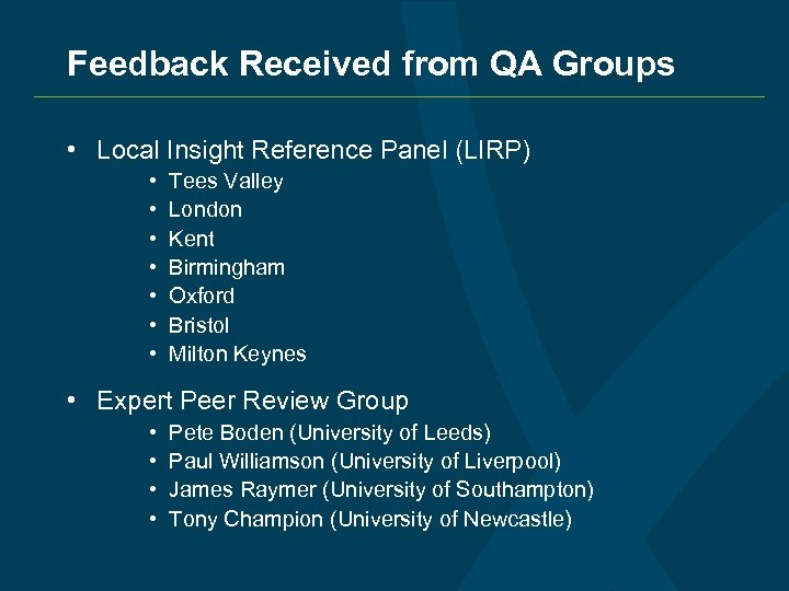 Feedback Received from QA Groups • Local Insight Reference Panel (LIRP) • • Tees