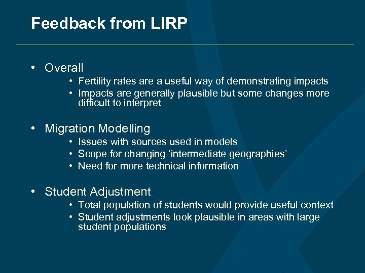 Feedback from LIRP • Overall • Fertility rates are a useful way of demonstrating