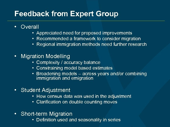 Feedback from Expert Group • Overall • Appreciated need for proposed improvements • Recommended