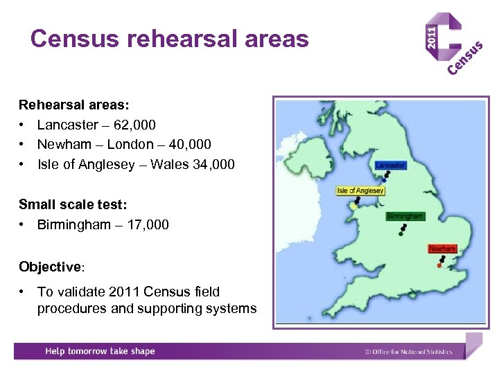 Census rehearsal areas Rehearsal areas: • Lancaster – 62, 000 • Newham – London