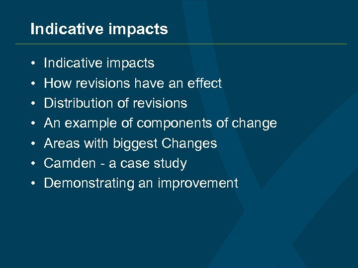 Indicative impacts • • Indicative impacts How revisions have an effect Distribution of revisions