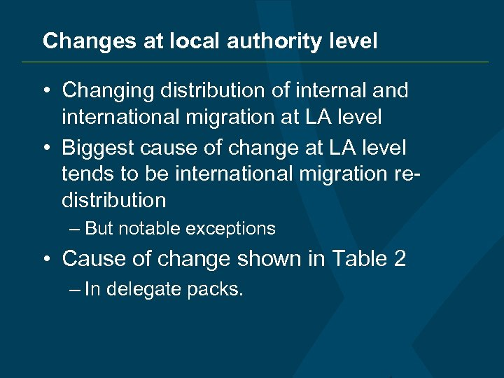 Changes at local authority level • Changing distribution of internal and international migration at