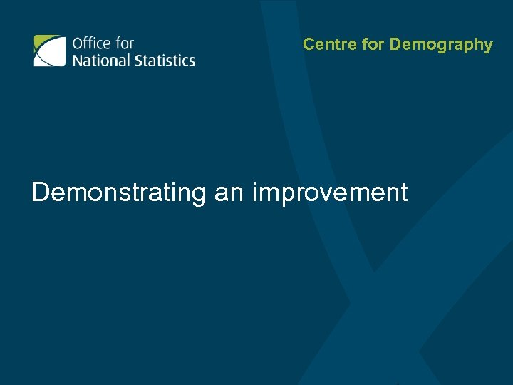 Centre for Demography Demonstrating an improvement