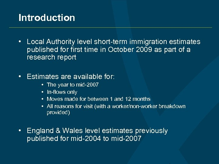 Introduction • Local Authority level short-term immigration estimates published for first time in October