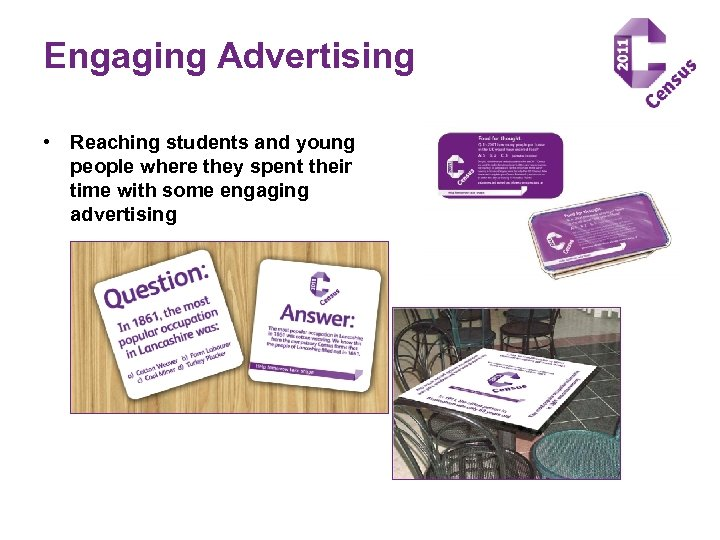 Engaging Advertising • Reaching students and young people where they spent their time with