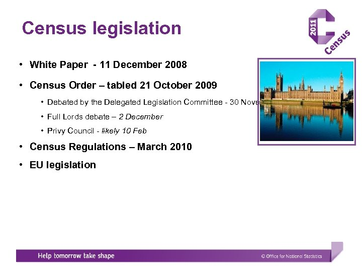 Census legislation • White Paper - 11 December 2008 • Census Order – tabled