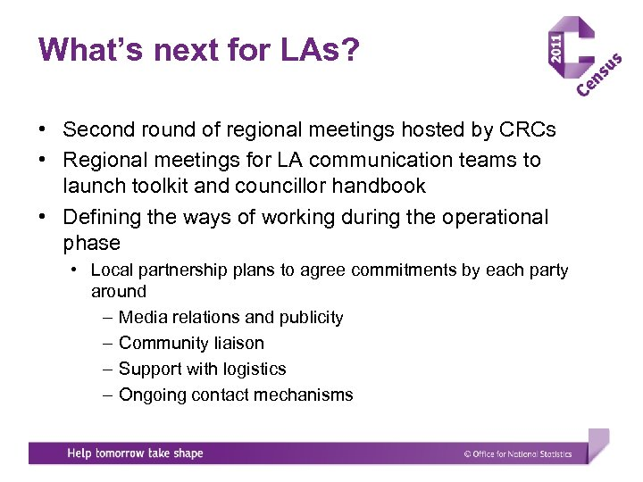 What's next for LAs? • Second round of regional meetings hosted by CRCs •