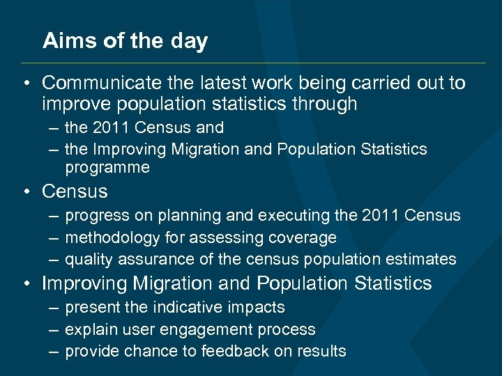 Aims of the day • Communicate the latest work being carried out to improve