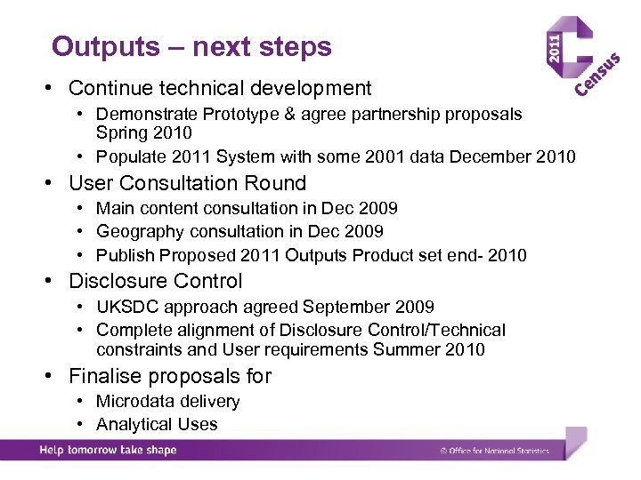 Outputs – next steps • Continue technical development • Demonstrate Prototype & agree partnership