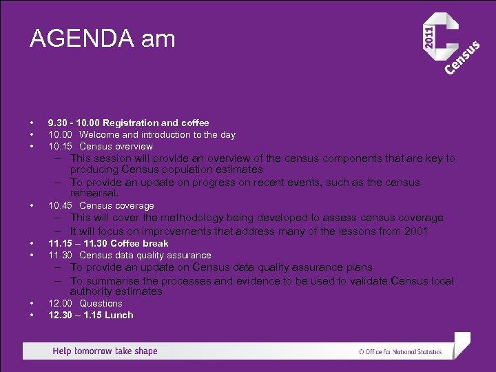 AGENDA am • • • 9. 30 - 10. 00 Registration and coffee 10.