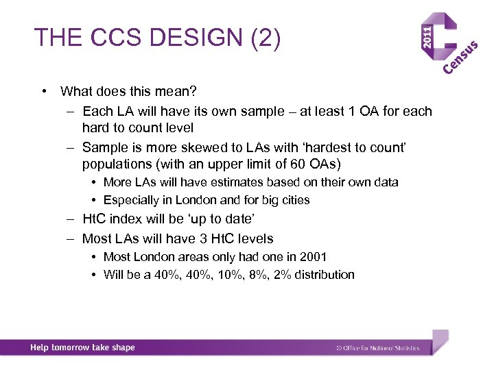 THE CCS DESIGN (2) • What does this mean? – Each LA will have