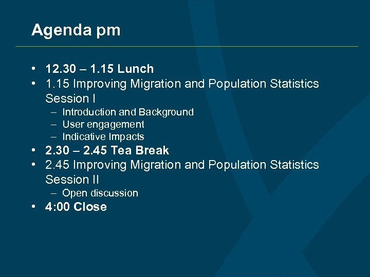 Agenda pm • 12. 30 – 1. 15 Lunch • 1. 15 Improving Migration