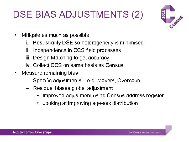 DSE BIAS ADJUSTMENTS (2) • • Mitigate as much as possible: i. Post-stratify DSE