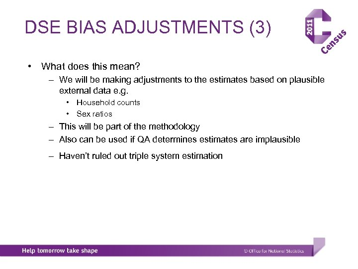 DSE BIAS ADJUSTMENTS (3) • What does this mean? – We will be making