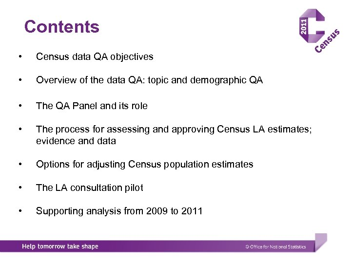 Contents • Census data QA objectives • Overview of the data QA: topic and